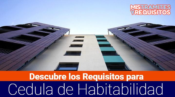 Descubre los Requisitos para Cedula de Habitabilidad