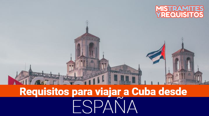 Descubre los Requisitos para viajar a Cuba desde España