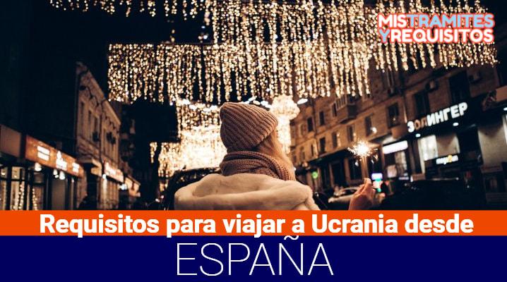 Descubre los Requisitos para viajar a Ucrania desde España