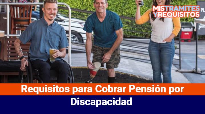 Requisitos para Cobrar Pensión por Discapacidad
