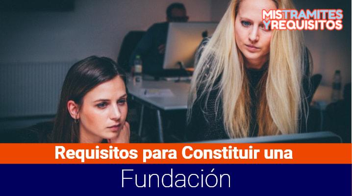 Requisitos para Constituir una Fundación