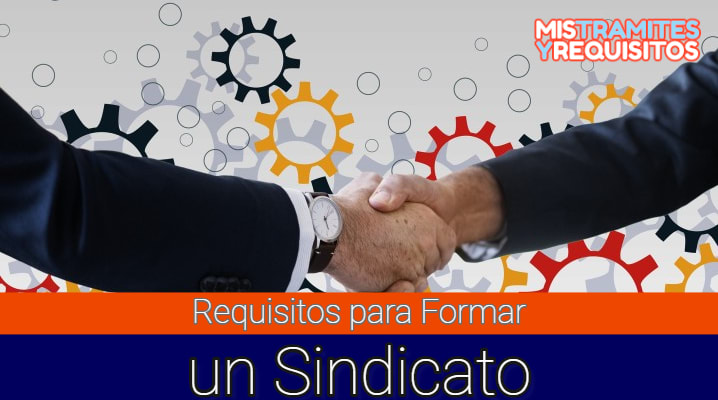 Requisitos para formar un sindicato