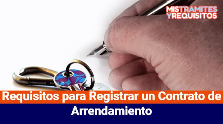 Conoce los Requisitos para Registrar un Contrato de Arrendamiento