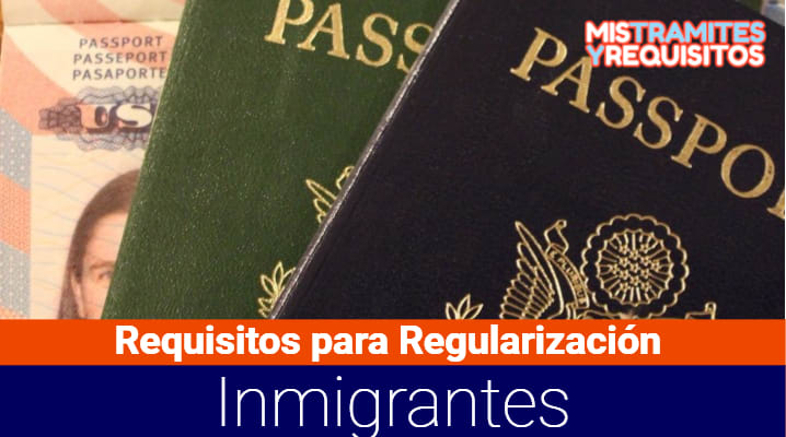 Requisitos para Regularización Inmigrantes