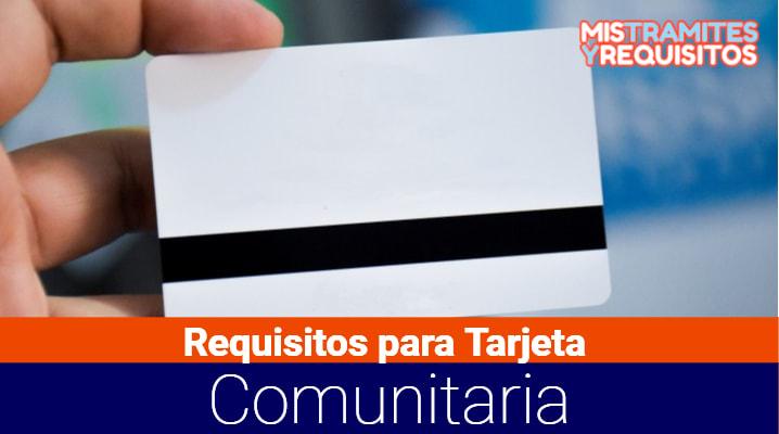 Requisitos para Tarjeta Comunitaria