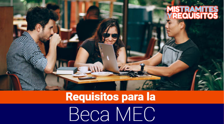 Requisitos para la Beca MEC