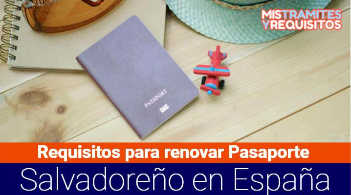 Requisitos para renovar Pasaporte Salvadoreño en España