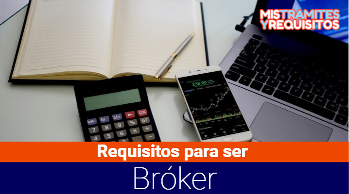 Requisitos para ser Bróker