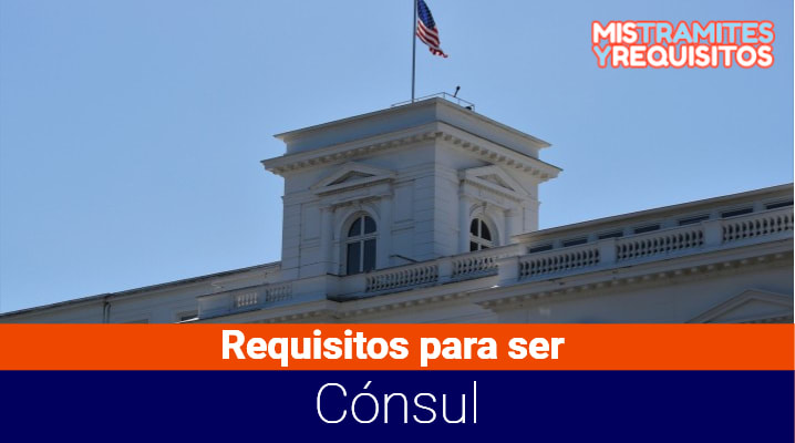 Requisitos para ser Cónsul