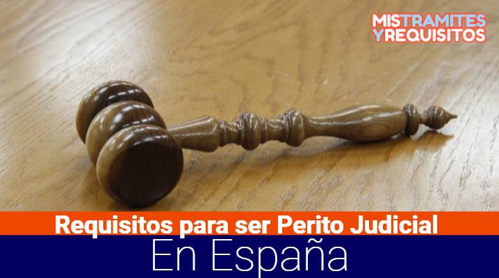 Conoce cuales son los Requisitos para ser Perito Judicial