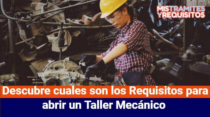 Descubre cuales son los Requisitos para abrir un Taller Mecánico