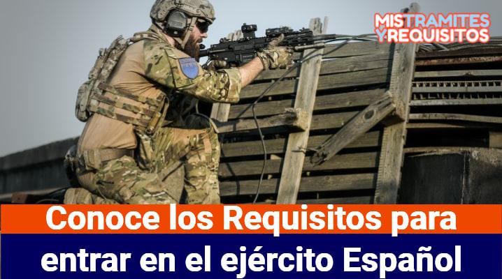 Conoce los Requisitos para entrar en el ejército Español