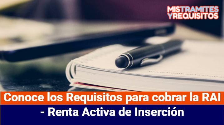 Conoce los Requisitos para cobrar la RAI – Renta Activa de Inserción