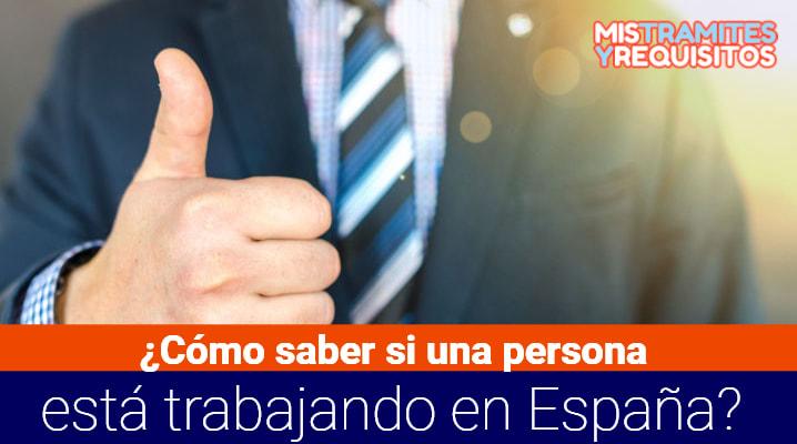 Como saber si una persona está trabajando en España