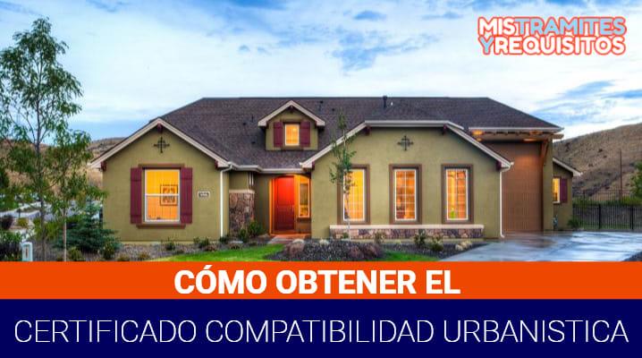 Descubre como obtener un Certificado de Compatibilidad Urbanística