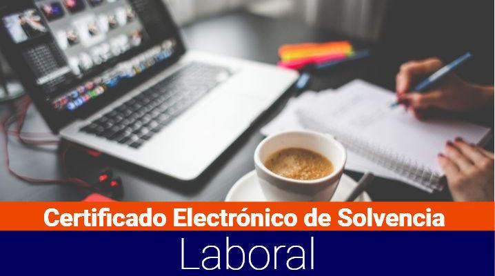 Certificado Electrónico de Solvencia Laboral