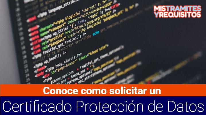 Conoce como solicitar un Certificado Protección de Datos en España