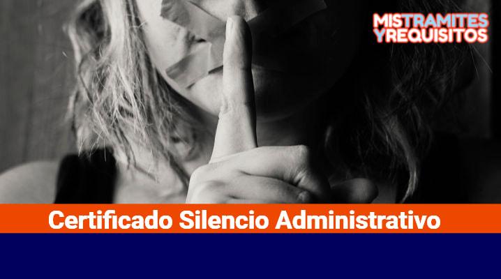 Certificado Silencio Administrativo