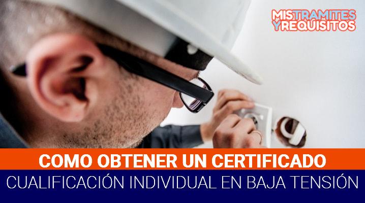 Conoce como obtener un Certificado de Cualificación Individual en Baja Tensión