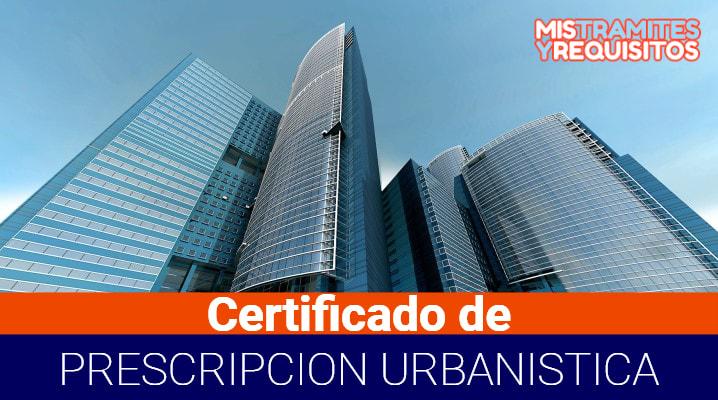 Conoce como solicitar un Certificado de Prescripción Urbanística