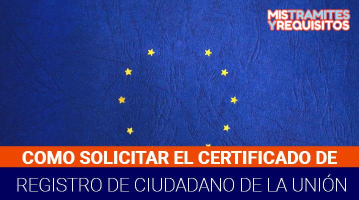 Conoce como solicitar el Certificado de Registro de Ciudadano de la Unión