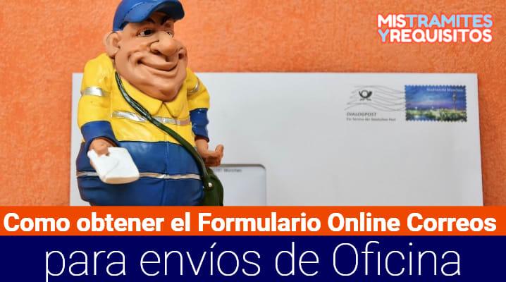 Como obtener el Formulario Online Correos  para envíos de Oficina