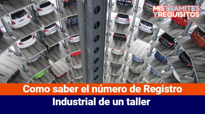 Como saber el número de Registro Industrial de un taller