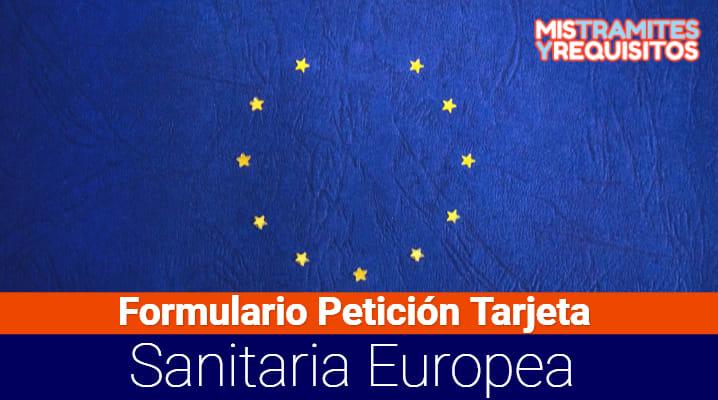 Conoce como completar el Formulario Petición Tarjeta Sanitaria Europea