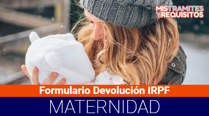 Conoce como completar el Formulario Devolución IRPF Maternidad
