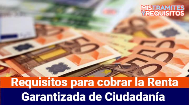 Conoce los Requisitos para cobrar la Renta Garantizada de Ciudadanía