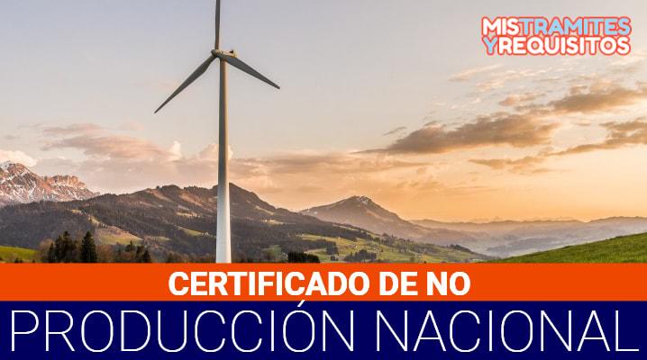 Certificado de No Producción Nacional
