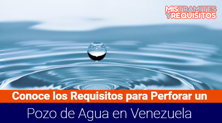 Requisitos para Perforar un Pozo de Agua en Venezuela
