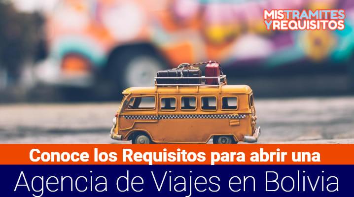 Requisitos para abrir una Agencia de Viajes en Bolivia