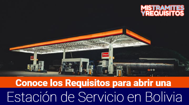 Requisitos para abrir una Estación de Servicio en Bolivia