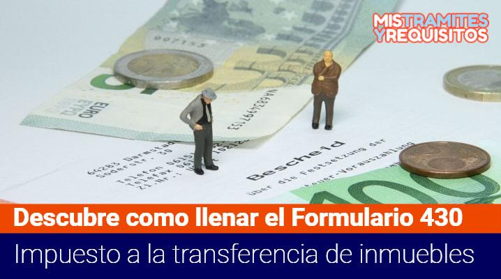 Descubre como llenar el Formulario 430 Impuesto a la transferencia de inmuebles