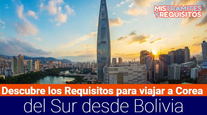 Requisitos para viajar a Corea del Sur desde Bolivia