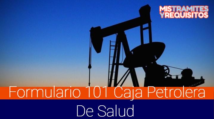 Formulario 101 Caja Petrolera De Salud de No Afiliación a otro Ente Gestor