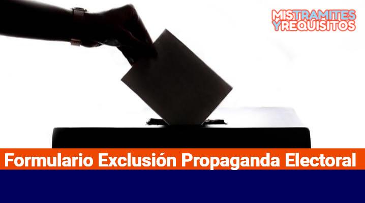 Formulario Exclusión Propaganda Electoral