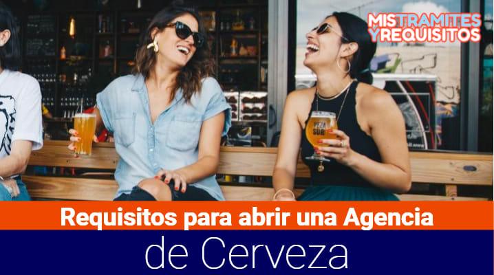 Requisitos para abrir una Agencia de Cerveza
