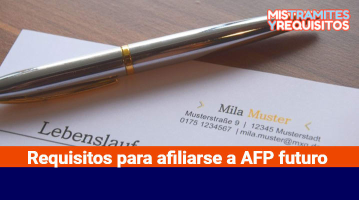 Requisitos para afiliarse a AFP futuro