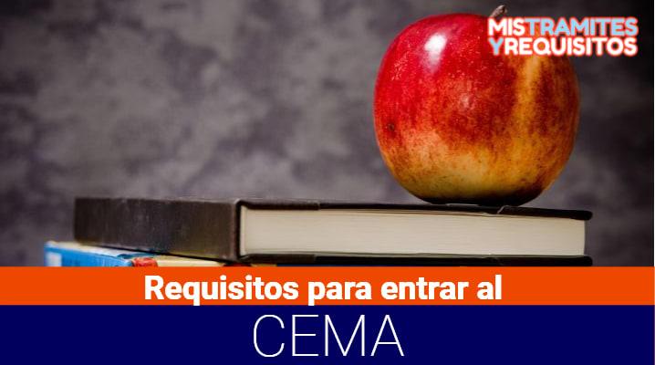 Requisitos para entrar al CEMA