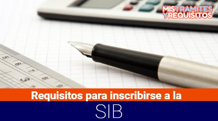 Requisitos para inscribirse a la SIB