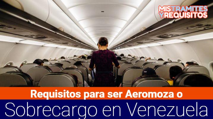 Conoce los Requisitos para ser Aeromoza o Sobrecargo en Venezuela