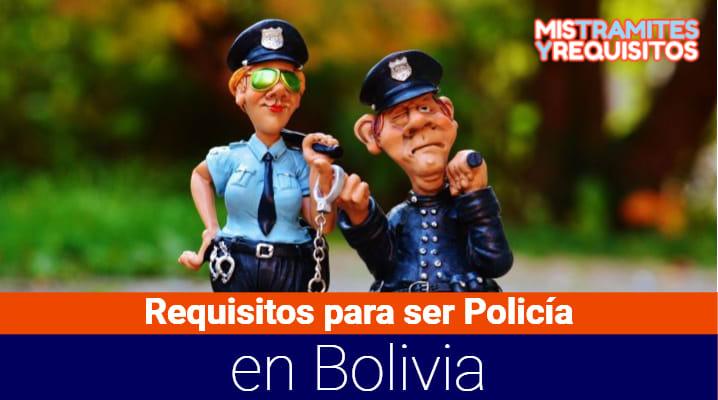 Requisitos para ser Policía en Bolivia