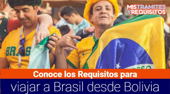 Conoce los Requisitos para viajar a Brasil desde Bolivia