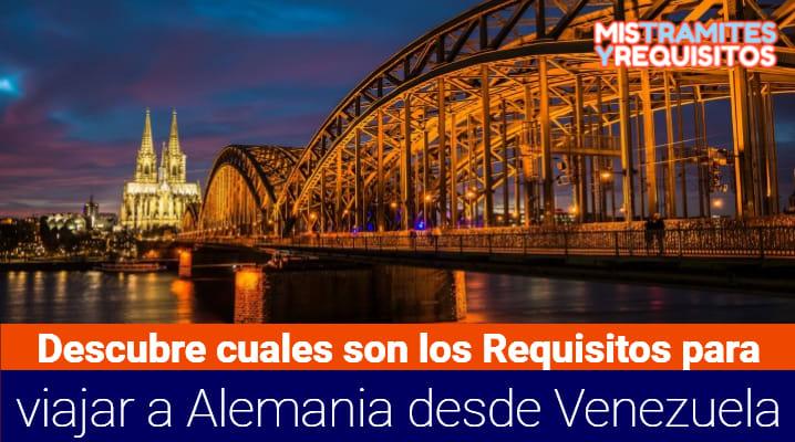 Descubre cuales son los Requisitos para viajar a Alemania desde Venezuela