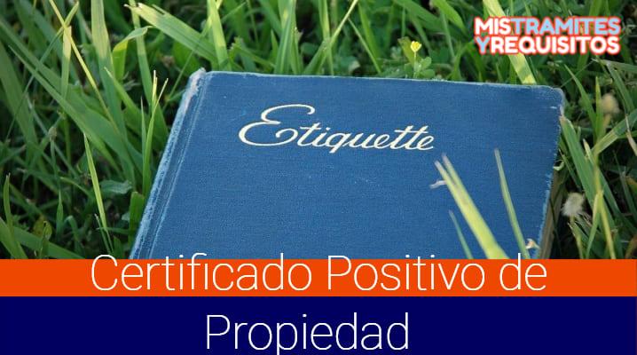 Conoce como obtener un Certificado Positivo de Propiedad