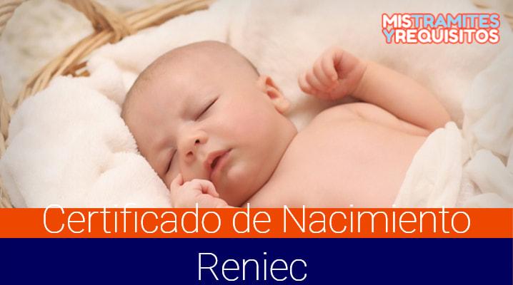 Conoce como sacar un Certificado de Nacimiento Reniec