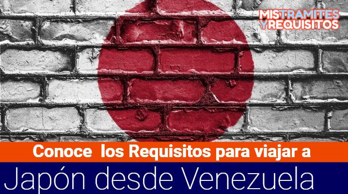 Conoce cuales son los Requisitos para viajar a Japón desde Venezuela