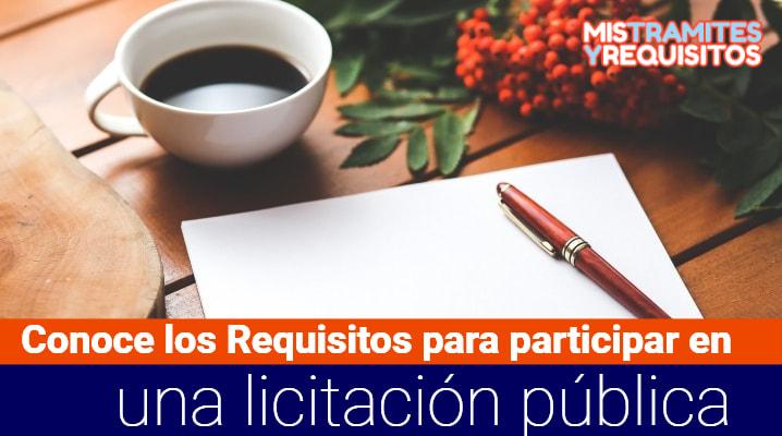 Conoce los Requisitos para participar en una licitación pública